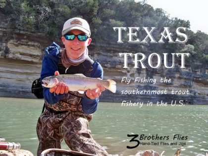 Texas Trout - Fly Fishing the Southernmost Trout Fishery in the U.S.